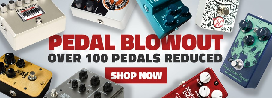 Pedal Blowout - Over 100 Pedals Reduced