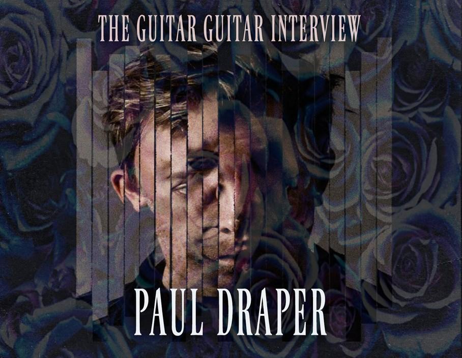 The guitarguitar Interview: Paul Draper