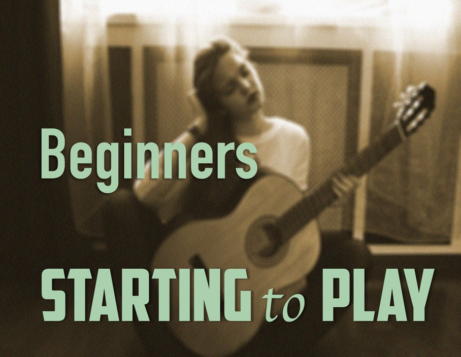 Beginners: Starting to Play
