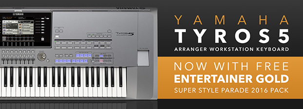 Buy a Tyros5 - Get The New Entertainer Gold Super Style Parade 2016 Pack FREE!
