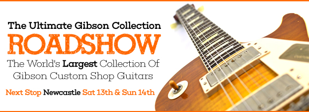 Ultimate Gibson Collection Roadshow - Birmingham Newcastle Glasgow