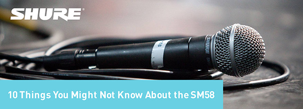 10 Things You Might Not Know About the SM58